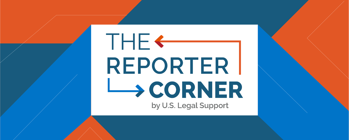 The Reporter Corner by U.S. Legal Support